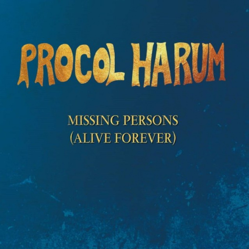 PROCOL HARUM To Release 'Missing Persons (Alive Forever)' EP