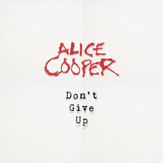 ALICE COOPER Releases Uplifting New Single 'Don't Give Up'